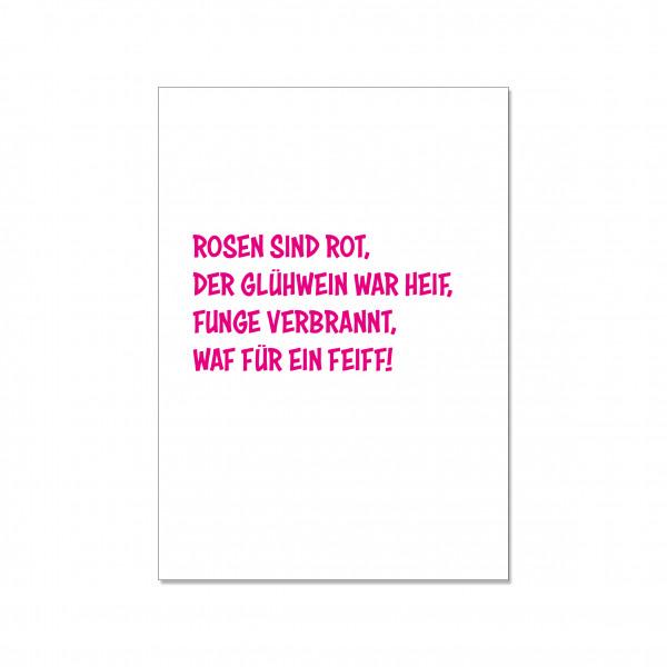 Postkarte hoch, ROSEN SIND ROT, DER GLÜHWEIN WAR HEIF, FUNGE VERBRANNT, WAF FÜR EIN FEIFF!