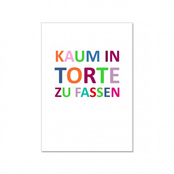 Postkarte hoch, KAUM IN TORTE ZU FASSEN, bunt