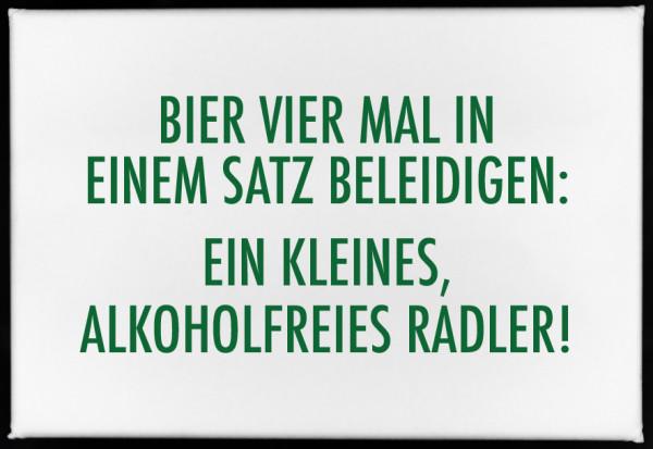 Magnet, 79 x 53mm, BIER VIER MAL IN EINEM SATZ BELEIDIGEN: EIN KLEINES ALKOHOLFREIES RADLER!