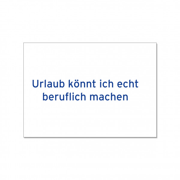 Postkarte quer, URLAUB KÖNNT ICH ECHT BERUFLICH MACHEN