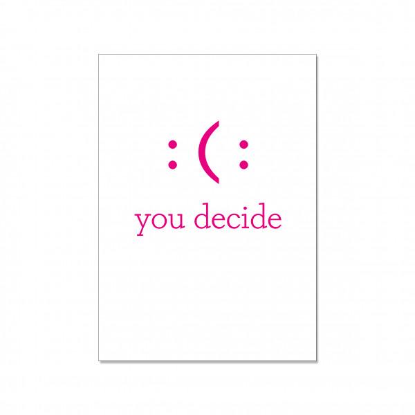 Postkarte hoch, : ( : YOU DECIDE, neon pink