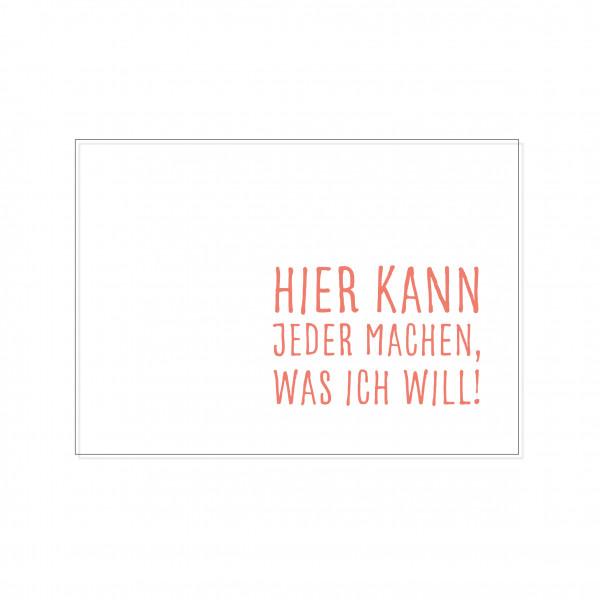 Postkarte quer, HIER KANN JEDER MACHEN, WAS ICH WILL!