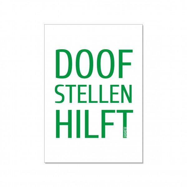 Postkarte hoch, DOOF STELLEN HILFT