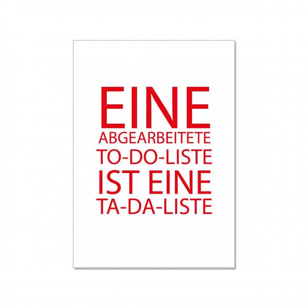 Postkarte hoch, EINE ABGEARBEITET TO-DO-LISTE IST EINE TA-DA-LISTE