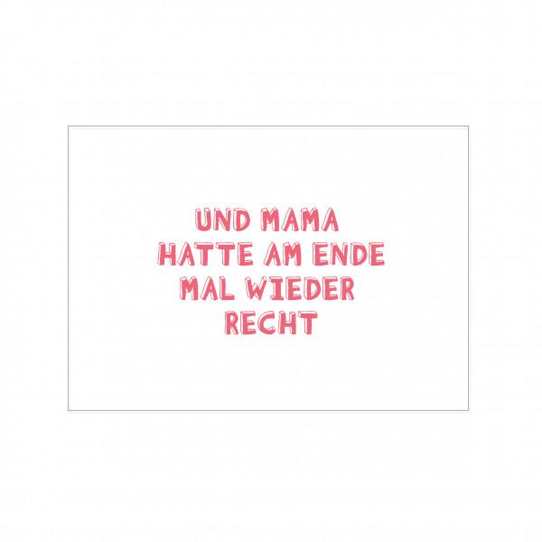 Postkarte quer, UND MAMA HATTE AM ENDE MAL WIEDER RECHT