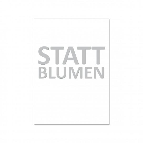 Postkarte hoch, STATT BLUMEN mit Heißfolie veredelt