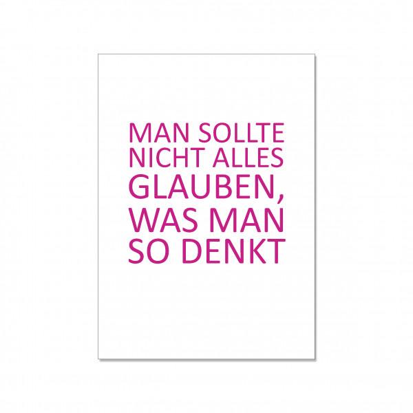 Postkarte hoch, MAN SOLLTE NICHT ALLES GLAUBEN, WAS MAN SO DENKT, beere