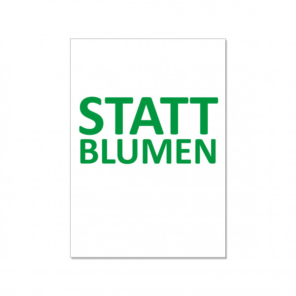 Postkarte hoch, STATT BLUMEN, grün