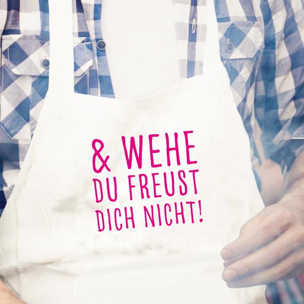 Küchenschürze weiß, & WEHE DU FREUST DICH NICHT, neon pink