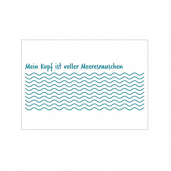 Postkarte quer, MEIN KOPF IST VOLLER MEERESRAUSCHEN