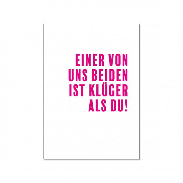 Postkarte hoch, EINER VON UNS BEIDEN IST KLÜGER ALS DU!