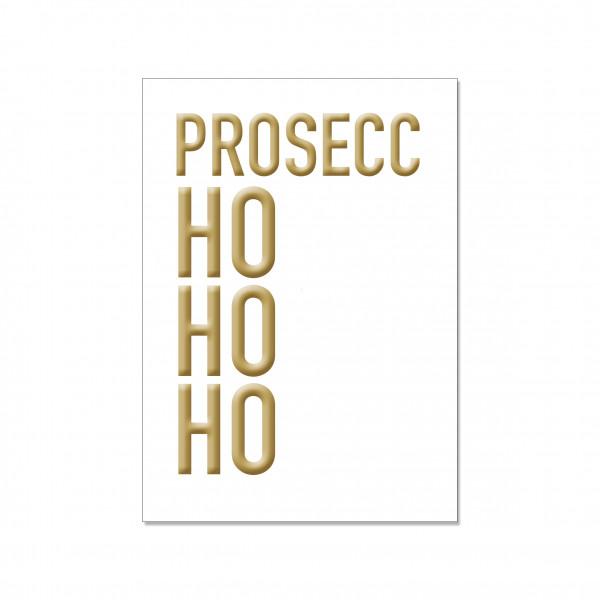 Postkarte hoch, PROSECC HO HO HO