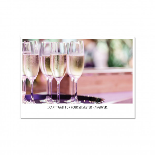 Postkarte quer, I CAN`T WAIT FOR YOUR SILVESTER HANGOVER.