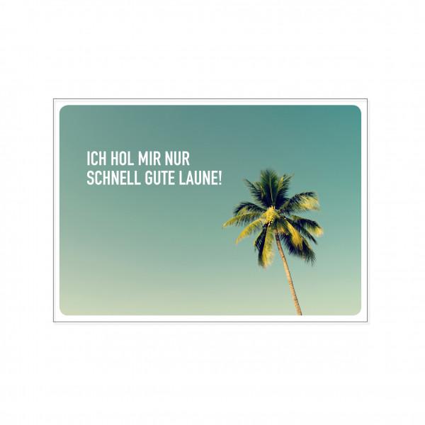 Postkarte quer, ICH HOL MIR NUR SCHNELL GUTE LAUNE!