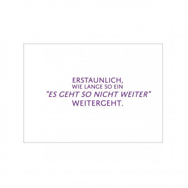 """Postkarte quer, ERSTAUNLICH, WIE LANGE SO EIN """"ES GEHT SO NICHT WEITER WEITERGEHT"""