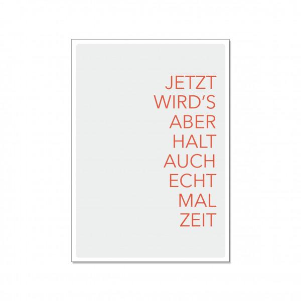 Postkarte hoch, JETZT WIRD'S ABER HALT AUCH ECHT MAL ZEIT