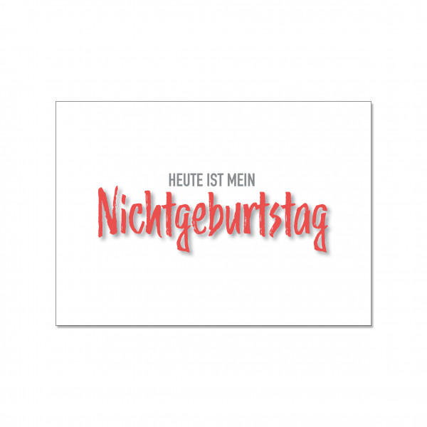 Postkarte quer, HEUTE IST MEIN NICHTGEBURTSTAG