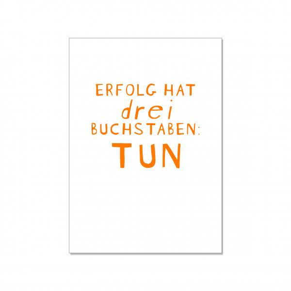 Postkarte hoch, ERFOLG HAT DREI BUCHSTABEN: TUN, orange