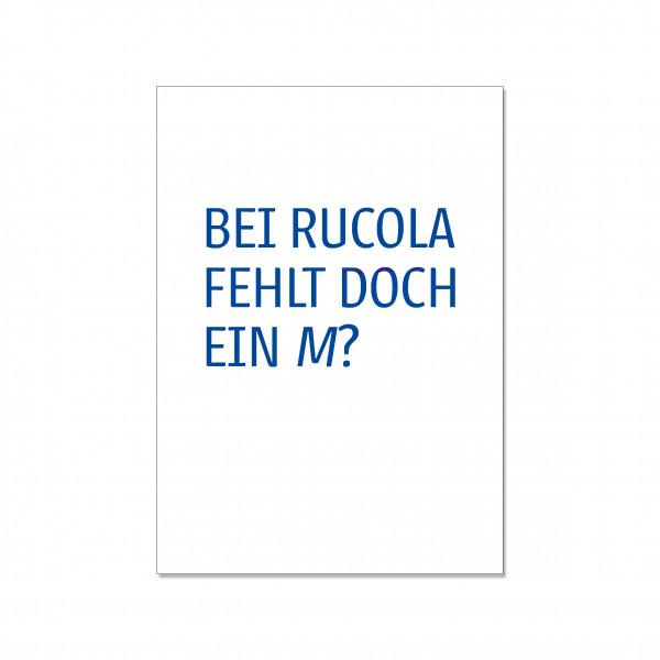 Postkarte hoch, BEI RUCOLA FEHLT DOCH EIN M?