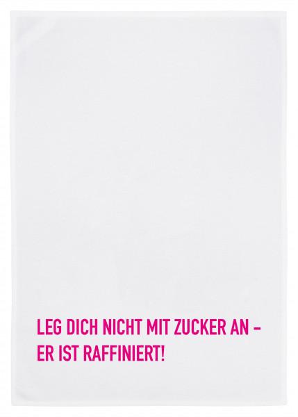 Geschirrtuch weiss, LEG DICH NICHT MIT ZUCKER AN - ER IST RAFFINIERT, neon pink
