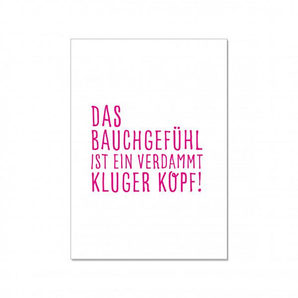 Postkarte hoch, DAS BAUCHGEFÜHL IST EIN VERDAMMT KLUGER KOPF!