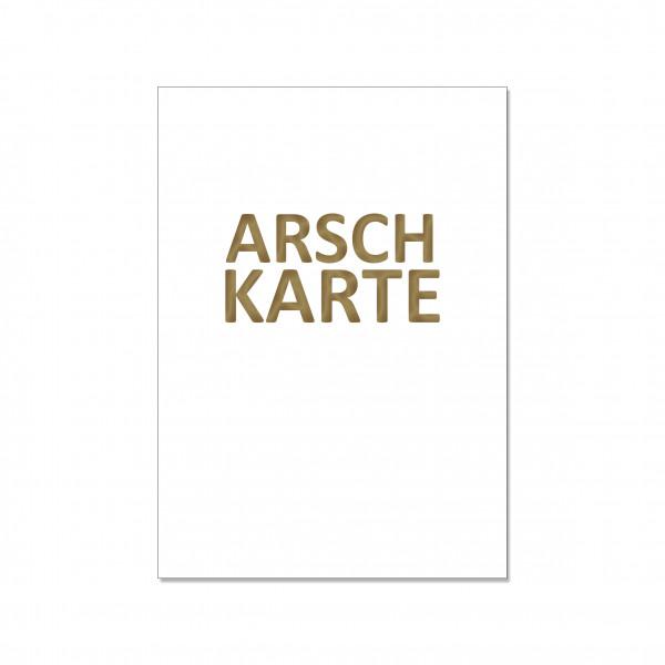 Postkarte hoch, ARSCH KARTE