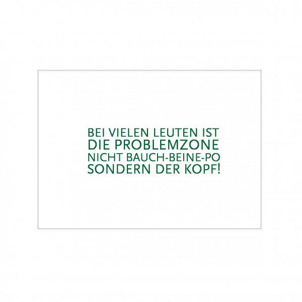 Postkarte quer, BEI VIELEN LEUTEN IST DIE PROBLEMZONE NICHT BAUCH-BEINE-PO SONDER DER KOPF