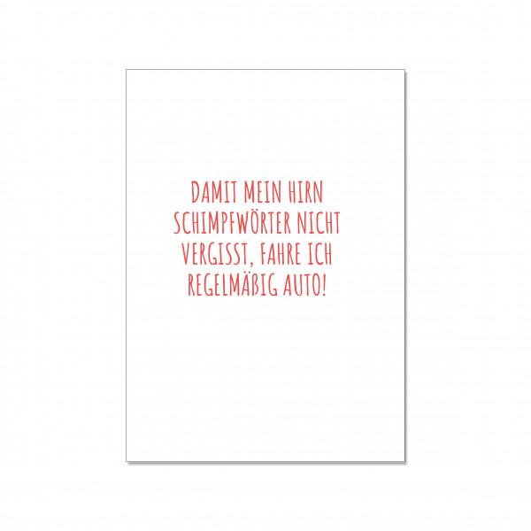 Postkarte hoch, DAMIT MEIN HIRN SCHIMPFWÖRTER NICHT VERGISST, FAHRE ICH REGELMÄßIG AUTO