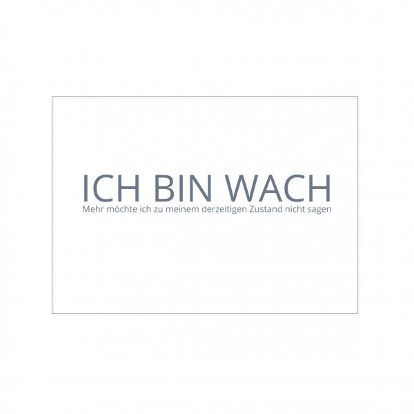 Postkarte quer, ICH BIN WACH - Mehr möchte ich zu meinem derzeitigen Zustand nicht sagen
