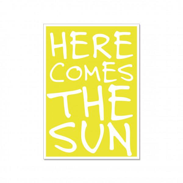 Postkarte hoch, HERE COMES THE SUN