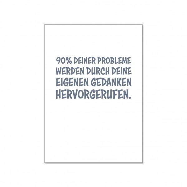 Postkarte hoch, 90% DEINER PROBLEME WERDEN DURCH DEINE EIGENEN GEDANKEN HERVORGERUFEN