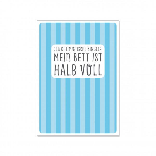 Postkarte hoch, DER OPTIMISTISCHE SINGLE: MEIN BETT IST HALB VOLL
