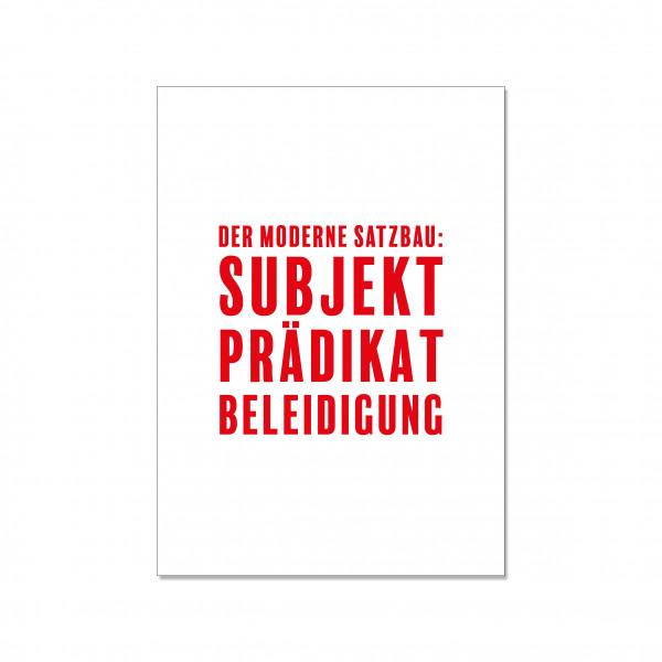 Postkarte quer, DER MODERNE SATZBAU: SUBJEKT, PRÄDIKAT, BELEIDIGUNG