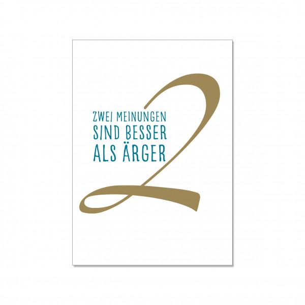 Postkarte hoch, ZWEI MEINUNGEN SIND BESSER ALS ÄRGER