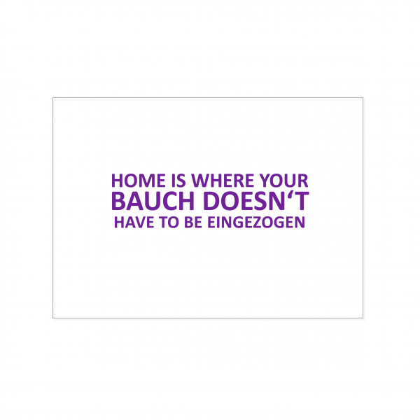 Postkarte quer, HOME IS WHERE YOU BAUCH DOESN'T HAVE TO BE EINGEZOGEN, lila