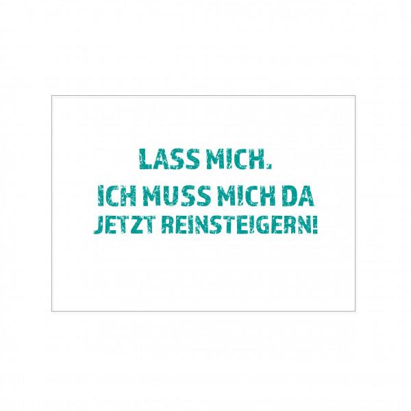 Postkarte quer, LASS MICH. ICH MUSS MICH DA JETZT REINSTEIGERN!, türkis
