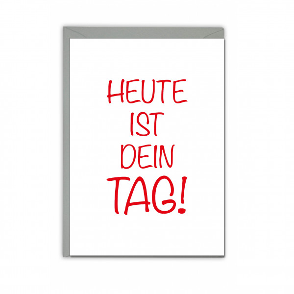 Faltkarte hoch, HEUTE IST DEIN TAG!, rot