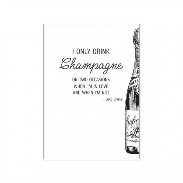 Postkarte hoch, I ONLY DRINK CHAMPAGNE ON TWO OCCASIONS. WHEN I'M IN LOVE AND WHEN I'M NOT - Coco Ch