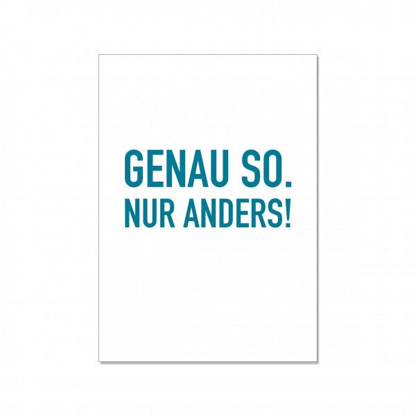 Postkarte hoch, GENAU SO. NUR ANDERS!, türkis