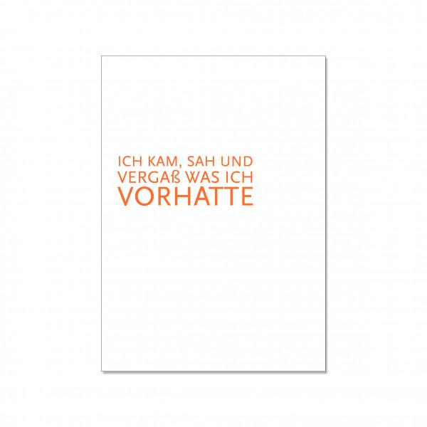 Postkarte hoch, ICH KAM, SAH UND VERGAß WAS ICH VORHATTE, orange