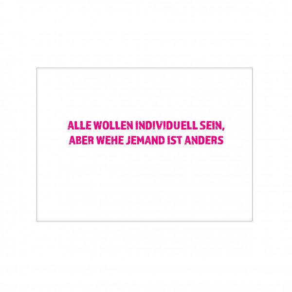 Postkarte quer, ALLE WOLLEN INDIVIDUELL SEIN, ABER WEHE JEMAND IST ANDERS