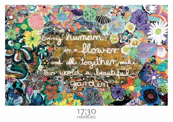 Poster A3 (29,7 x 42cm), EVERY HUMAN IS A FLOWER AND ALL TOGETHER MAKE THIS WORLD A BEAUTIFUL GARDEN