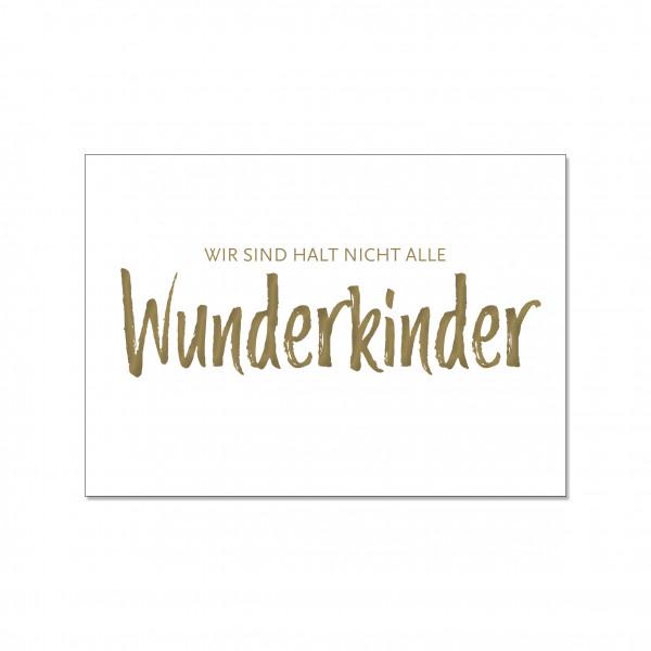 Postkarte quer, WIR SIND HALT NICHT ALLE WUNDERKINDER