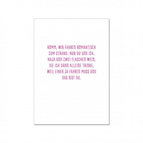 Postkarte hoch, KOMM, WIR FAHREN ROMANTISCH ZUM STRAND. NUR DU UND ICH. NAJA UND ZWEI FLASCHEN WEIN,