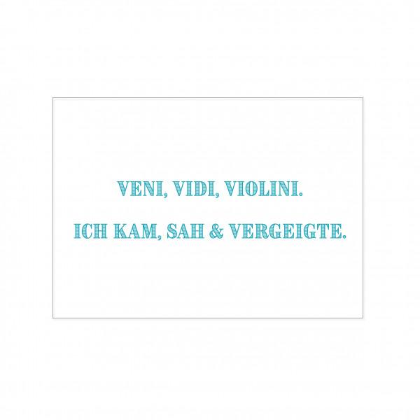 Postkarte quer, VENI, VIDI, VIOLINI. ICH KAM, SAH & VERGEIGTE.
