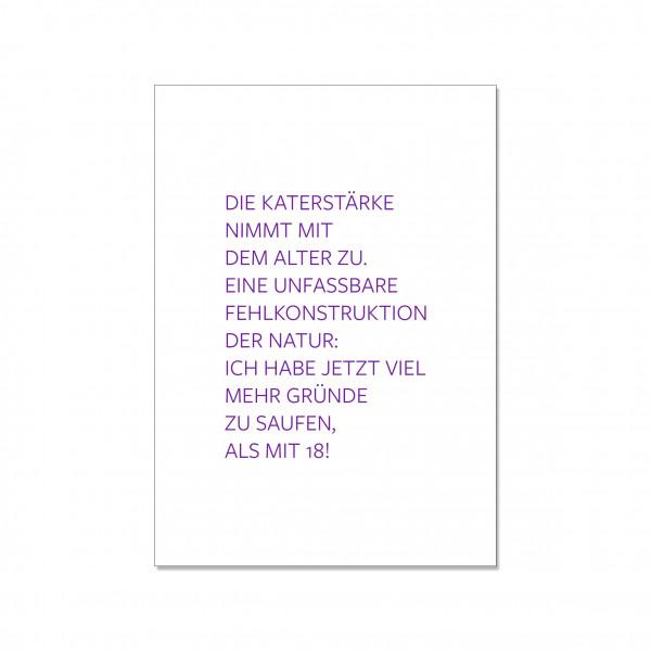 Postkarte hoch, DIE KATERSTÄRKE NIMMT MIT DEM ALTER ZU. EINE UNFASSBARE FEHLKONSTRUKTION DER NATUR: