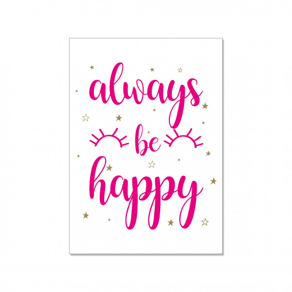 Postkarte hoch, ALWAYS BE HAPPY