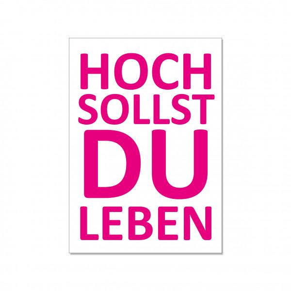 Postkarte hoch, HOCH SOLLST DU LEBEN, neon pink