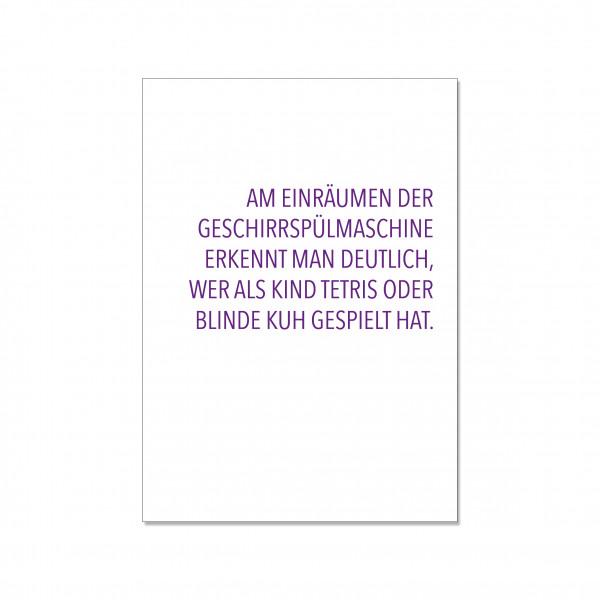 Postkarte hoch, AM EINRÄUMEN DER SPÜLMASCHINE ERKENNT MAN DEUTLICH, WER ALS KIND TETRIS ODER BLINDE