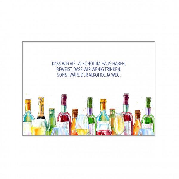 Postkarte quer, DASS WIR VIEL ALKOHOL IM HAUS HABEN, BEWEIST, DASS WIR WENIG TRINKEN. SONST WÄRE DER